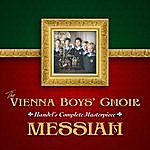 Vienna Boys Choir Handel's Complete Masterpiece: Messiah