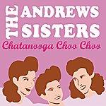 The Andrews Sisters Chatanooga Choo Choo