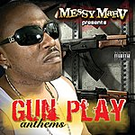 Messy Marv Gun Play Anthems - Deluxe Version