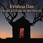 Krishna Das Heart As Wide As The World