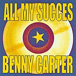 Benny Carter All My Succes