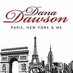 Dana Dawson Paris, New-York And Me