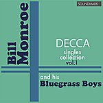 Bill Monroe Bill Monroe Decca Singles Collection, Vol. 1