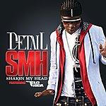 Detail Smh (Shakin My Head) (Edited Version)