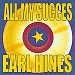 Earl Hines All My Succes
