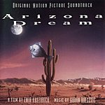 Goran Bregovic Arizona Dream (Original Motion Picture Soundtrack)