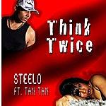 Steelo Think Twice (Feat. Tan Tan)