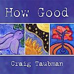 Craig Taubman How Good