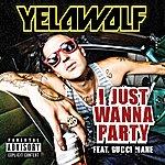 YelaWolf I Just Wanna Party