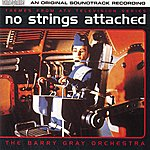 The Barry Gray Orchestra No Strings Attached