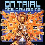On Trial New Day Rising