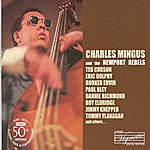 Ted Curson Charles Mingus And The Newport Rebels