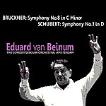Eduard Van Beinum Bruckner: Symphony No. 8 - Schubert: Symphony No. 3