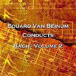 Eduard Van Beinum Conducts Bach Volume 2