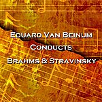 Eduard Van Beinum Conducts Brahms & Stravinsky