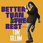 Tom Gillam Better Than The Rest: An Anthology