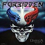 Forbidden Omega Wave