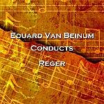 Eduard Van Beinum Conducts Reger