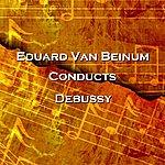 Eduard Van Beinum Conducts Debussy