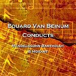 Eduard Van Beinum Conducts Mendelssohn Bartholdy & Mozart