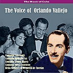 Orlando Vallejo The Music Of Cuba - The Voice Of Orlando Vallejo