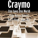 Craymo One Love One World (One Voice Remix) Vol.1 (Feat. Mike Ro)