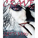 The Crave Let's Jam