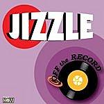 Off The Record Jizzle
