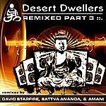Desert Dwellers Desert Dwellers - Remixed Pt. 3