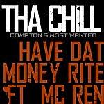 Tha Chill Have Dat Money Rite