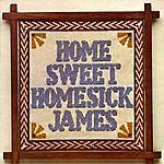 Homesick James Home Sweet Homesick James