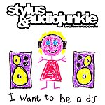 Stylus I Want To Be A Dj