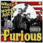 Furious Wreck The Hoose Juice