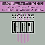 Marshall Jefferson Move Your Body - The House Music Anthem