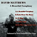 David Matthews A Beautiful Cacophony