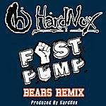 Hardnox Fist Pump (Bears Remix) - Single