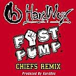 Hardnox Fist Pump (Chiefs Remix) - Single