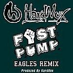 Hardnox Fist Pump (Eagles Remix) - Single