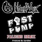 Hardnox Fist Pump (Falcons Remix) - Single