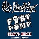 Hardnox Fist Pump (Giants Remix) - Single