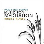 David & Steve Gordon Music For Meditation - Inner Stillness