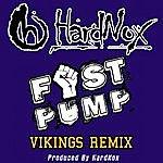 Hardnox Fist Pump (Vikings Remix) - Single
