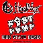 Hardnox Fist Pump (Ohio State Remix) - Single