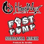 Hardnox Fist Pump (Nebraska Remix) - Single