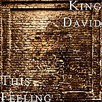 King David This Feeling