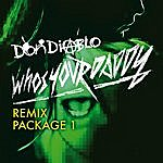 Don Diablo Who's Your Daddy Remix Package 1