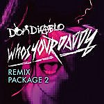Don Diablo Who's Your Daddy Remix Package 2