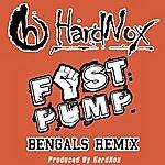 Hardnox Fist Pump (Bengals Remix) - Single