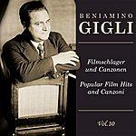 Beniamino Gigli Popular Film Hits And Canzoni, Vol. 10
