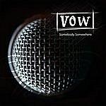 Vow Somebody Somewhere